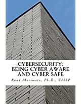 Cybersecurity: Being Cyber Aware and Cyber Safe (Mini-book Strategy Series 2)