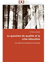 La Question de Qualite Et La Crise Educative (Omn.Univ.Europ.)