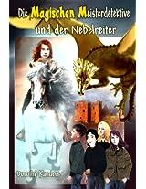 Die Magischen Meisterdetektive und der Nebelreiter - Abenteuerroman (German Edition)