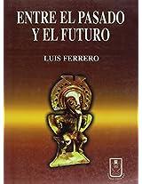 Entre El Pasado Y El Futuro / Between The Past And The Future
