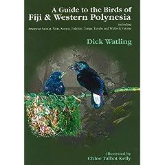 A Guide to the Birds of Fiji and Western Polynesia: Including American Samoa, Niue, Samoa, Tokelau, Tonga, Tuvalu and Wallis and Futuna