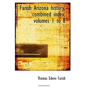 【クリックで詳細表示】Farish Arizona history; combined index, volumes 1 to 8 [ペーパーバック]
