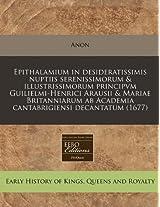 Epithalamium in Desideratissimis Nuptiis Serenissimorum & Illustrissimorum Principvm Guilielmi-Henrici Arausii & Mariae Britanniarum AB Academia Cantabrigiensi Decantatum (1677)
