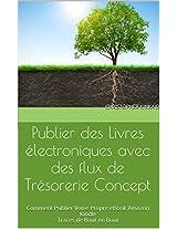 Publier des livres électroniques avec des flux de trésorerie Concept: Comment Publier Votre Propre eBook Amazon Kindle Traces de Bout en Bout