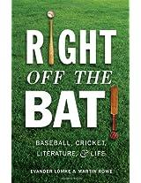 Right off the Bat: Baseball, Cricket, Literature & Life
