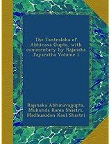 The Tantraloka of Abhinava Gupta, with commentary by Rajanaka Jayaratha Volume 1
