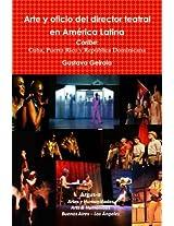 Arte y Oficio del Director Teatral En America Latina: Caribe