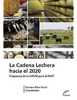 La cadena lechera hacia el 2020. Propuesta de la UNVM para el PEA2 (Agrobiblioteca)