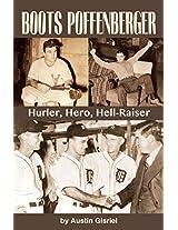 Boots Poffenberger: Hurler, Hero, Hell-Raiser