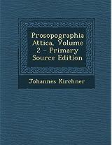 Prosopographia Attica, Volume 2