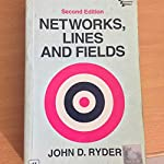 Networks, Lines and Fields (Second Edition) - John D Ryder