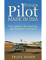 Private Pilot. Made in USA. - Von einem, der auszog, das Fliegen zu lernen (German Edition)