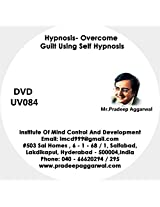 Hypnosis- Overcome Guilt Using Self Hypnosis, DVD