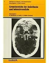 Grenzbereiche Der Anasthesie Und Intensivmedizin (Beitraege Zur Intensiv-Und Notfallmedizin, Vol 7)