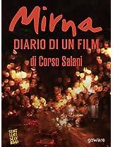 Mirna. Diario di un film (Sentieri Selvaggi Vol. 5) (Italian Edition)