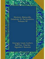 Histoire Naturelle, Générale Et Particulière, Volume 82