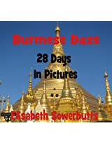 Burmese Daze: Myanmar in 28 Photos - Highlights Of Myanmar/Burma From A Tourist's Eye