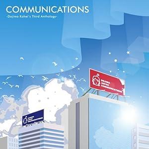 COMMUNICATIONS -Dojima Kohei's Third Anthology-
