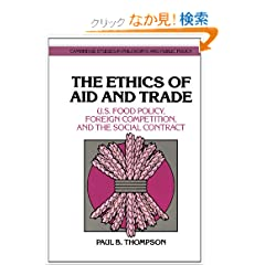 The Ethics of Aid and Trade: U.S. Food Policy, Foreign Competition, and the Social Contract (Cambridge Studies in Philosophy and Public Policy)