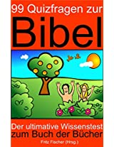 99 Quizfragen zur Bibel: Der ultimative Wissenstest zum Buch der Bücher (German Edition)