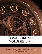 Comoediae Sex, Volumes 3-4...