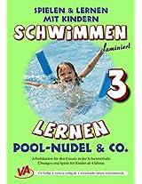 Schwimmen lernen 3: Pool-Nudel & Co. (Spielen & Lernen mit Kindern) (German Edition)