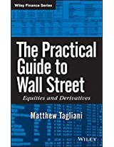 The Practical Guide to Wall Street: Equities and Derivatives (Wiley Finance)