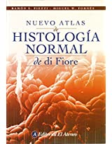 Nuevo Atlas De Histologia Normal De Di Fiore/ New Atlas of Normal Histology of Di Fiore