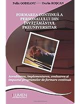 Formarea continua a personalului din invatamantul preuniversitar: Acreditarea, implementarea, evaluarea si impactul programelor de formare continua