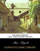 The rhythm of life, and other essays