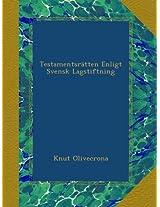 Testamentsrätten Enligt Svensk Lagstiftning