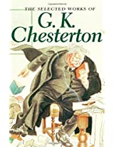 The Selected Works of G.K. Chesterton (Special Editions)