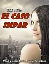 """El caso Impar: """"Vida o muerte no hay diferencia"""" (Spanish Edition)"""