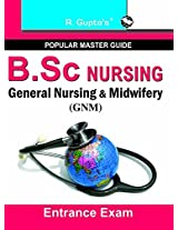 B.Sc. (NURSING) General  Nursing and  Midwifery  (GNM)/Auxiliary Nurse & Midwife (ANM) Entrance Exam Guide (Popular Master Guide)