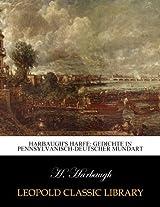 Harbaugh's Harfe: Gedichte in Pennsylvanisch-Deutscher Mundart