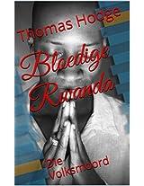 Bloedige Rwanda: Die Volksmoord (Afrikaans Edition)