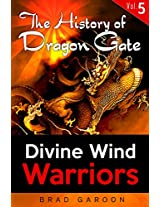 The History of Dragon Gate: Vol. 5, Divine Wind Warriors