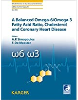 A Balanced Omega-6/ Omega-3 Fatty Acid Ratio, Cholesterol and Coronary Heart Disease (World Review of Nutrition and Dietetics)