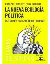 La nueva ecologia politica / The new political ecology: Economia Y Desarrollo Humano/ Economy and Human Development (Claves Del Siglo/ Key of the Century)