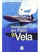 Navegando en patin a vela / Sailing a Catamaran: Sin orza ni timon, la navegacion mas deportiva / Without Keel or Rudder, the Sportier of Navigation: 5