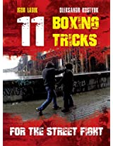 11 BOXING TRICKS FOR THE STREET FIGHT