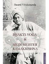 Bhakti-Yoga & Mein Meister Ramakrishna