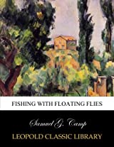 Fishing with floating flies
