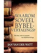 Waarom soveel Bybelvertalings? (eBoek): Die hoe, wat en waarom van Bybelvertalings