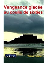VENGEANCE GLACEE AU COULIS DE SIXTIES (French Edition)