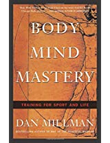 Body Mind Mastery: Creating Success in Sport and Life (Millman, Dan)