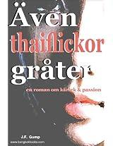 Även thaiflickor gråter (Swedish Edition)