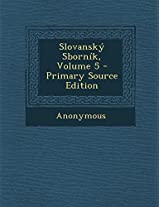 Slovansky Sbornik, Volume 5 - Primary Source Edition