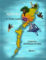 Cyfarfod Anifeiliaid Ein Byd!: Volume 1 (Alffred Yr Wydd Lwyd)