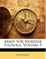 Arkiv for Nordisk Filologi, Volume 5